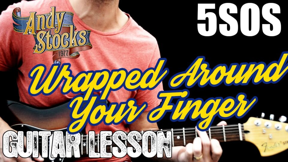 Wrapped Around Your Finger 5SOS Guitar Lesson Tutorial